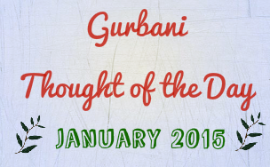Power of Gurbani - Thought of the day (January 2015) (www.sikhprofessionals.net)