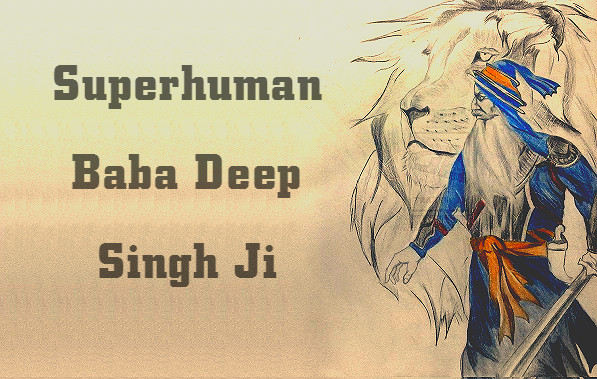 Anokhe Amar Baba deep singh ji shaheed (www.sikhprofessionals.net)